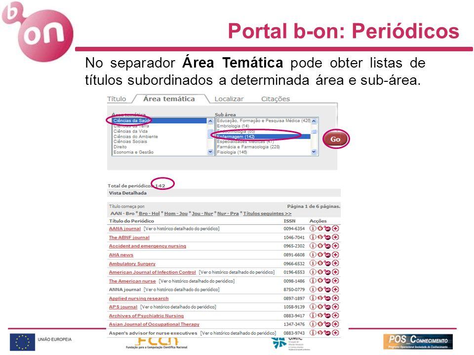 Portal b-on: Periódicos No separador Área Temática pode obter listas de títulos subordinados a determinada área e sub-área.