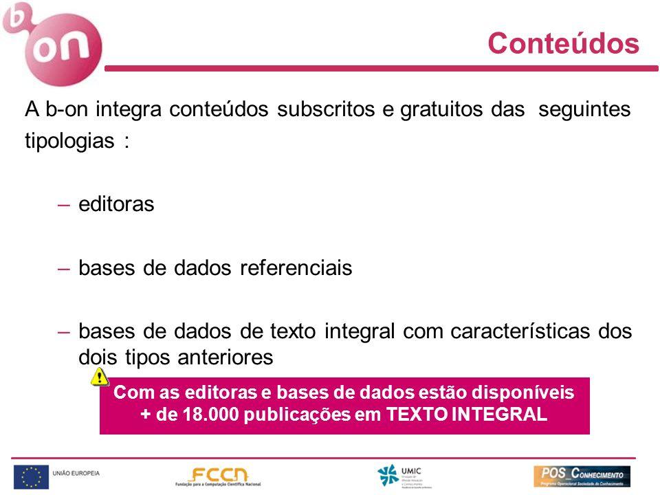 Conteúdos A b-on integra conteúdos subscritos e gratuitos das seguintes tipologias : –editoras –bases de dados referenciais –bases de dados de texto i