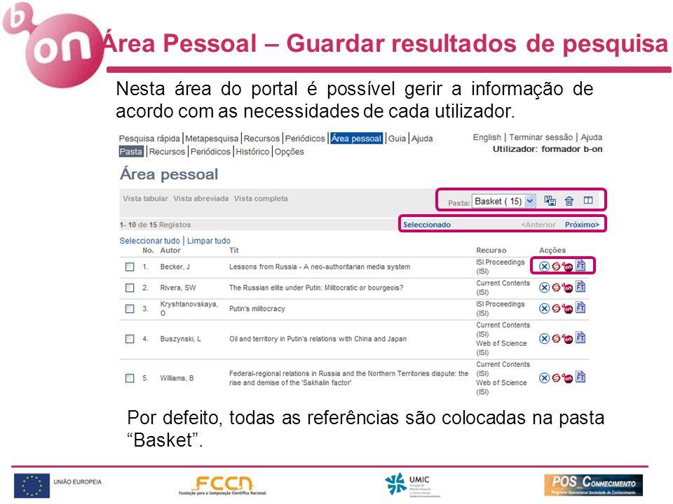 Nesta área do portal é possível gerir a informação de acordo com as necessidades de cada utilizador. Por defeito, todas as referências são colocadas n