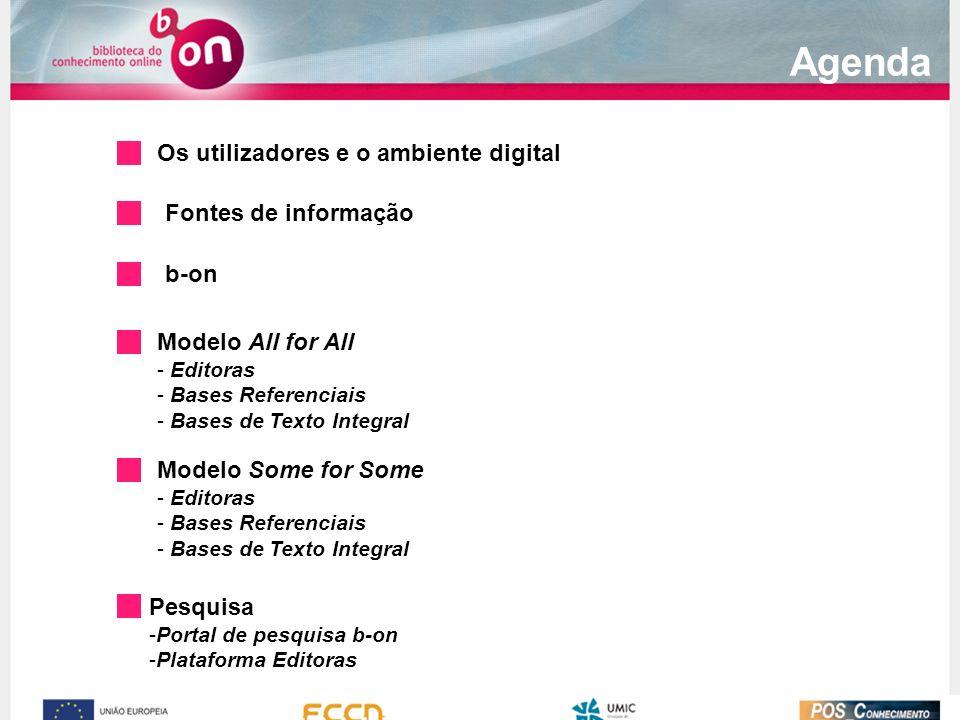 b-on Modelo All for All - Editoras - Bases Referenciais - Bases de Texto Integral Fontes de informação Os utilizadores e o ambiente digital Pesquisa -