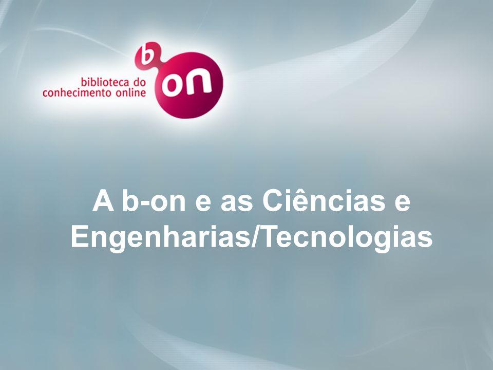 A b-on e as Ciências e Engenharias/Tecnologias