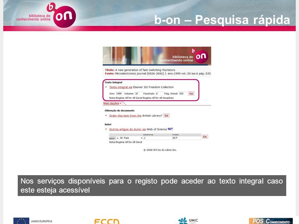 Nos serviços disponíveis para o registo pode aceder ao texto integral caso este esteja acessível b-on – Pesquisa rápida