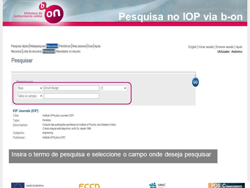Insira o termo de pesquisa e seleccione o campo onde deseja pesquisar Pesquisa no IOP via b-on