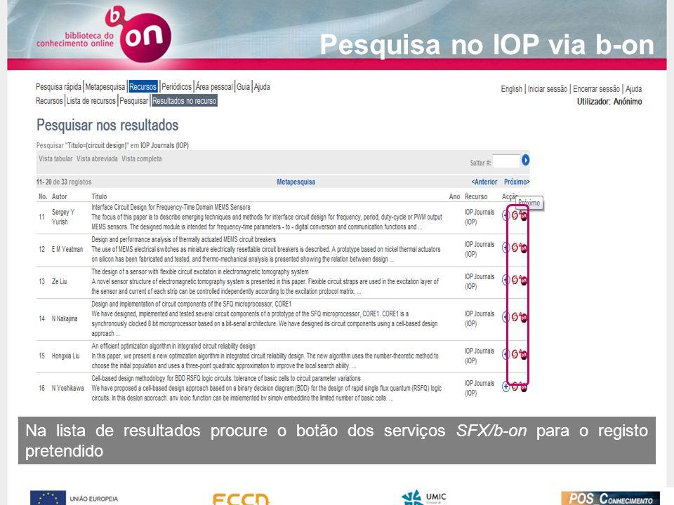 Na lista de resultados procure o botão dos serviços SFX/b-on para o registo pretendido Pesquisa no IOP via b-on