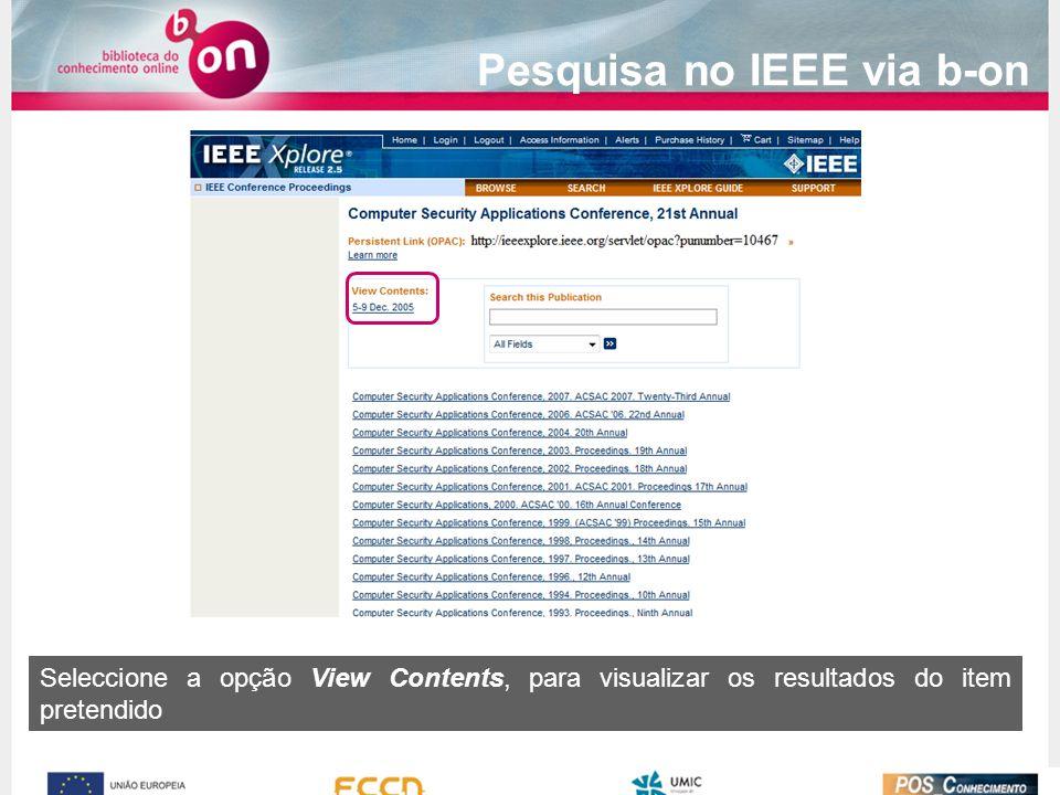 Seleccione a opção View Contents, para visualizar os resultados do item pretendido Pesquisa no IEEE via b-on