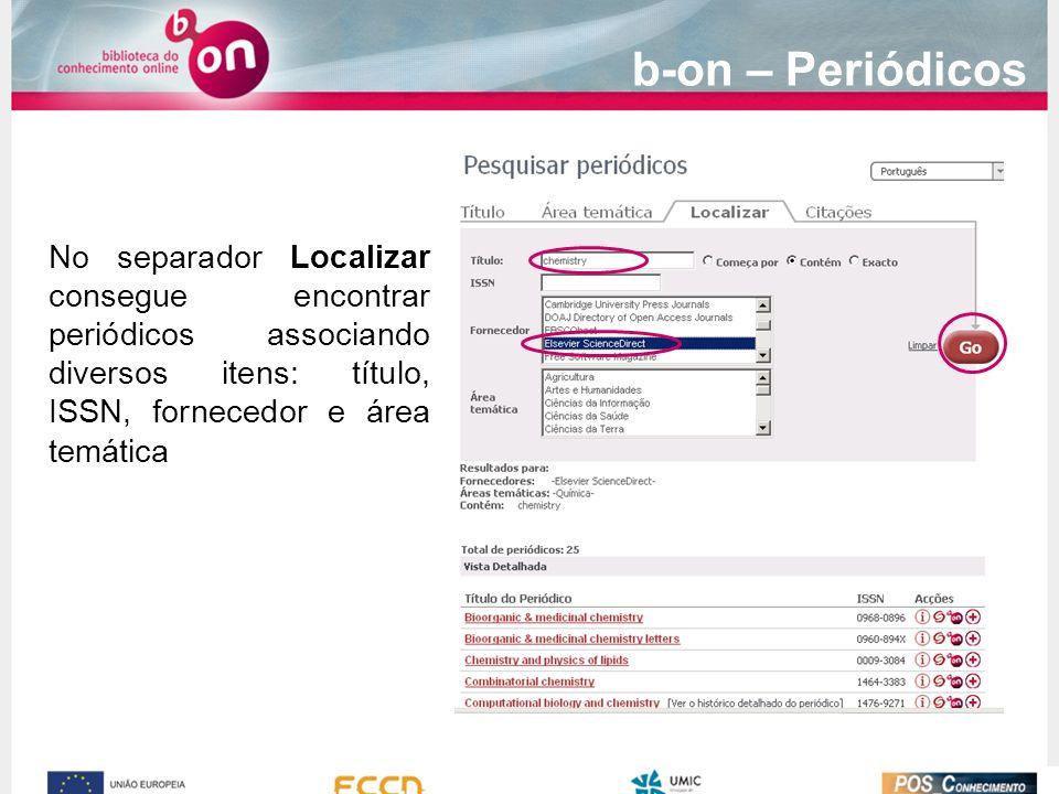 No separador Localizar consegue encontrar periódicos associando diversos itens: título, ISSN, fornecedor e área temática b-on – Periódicos