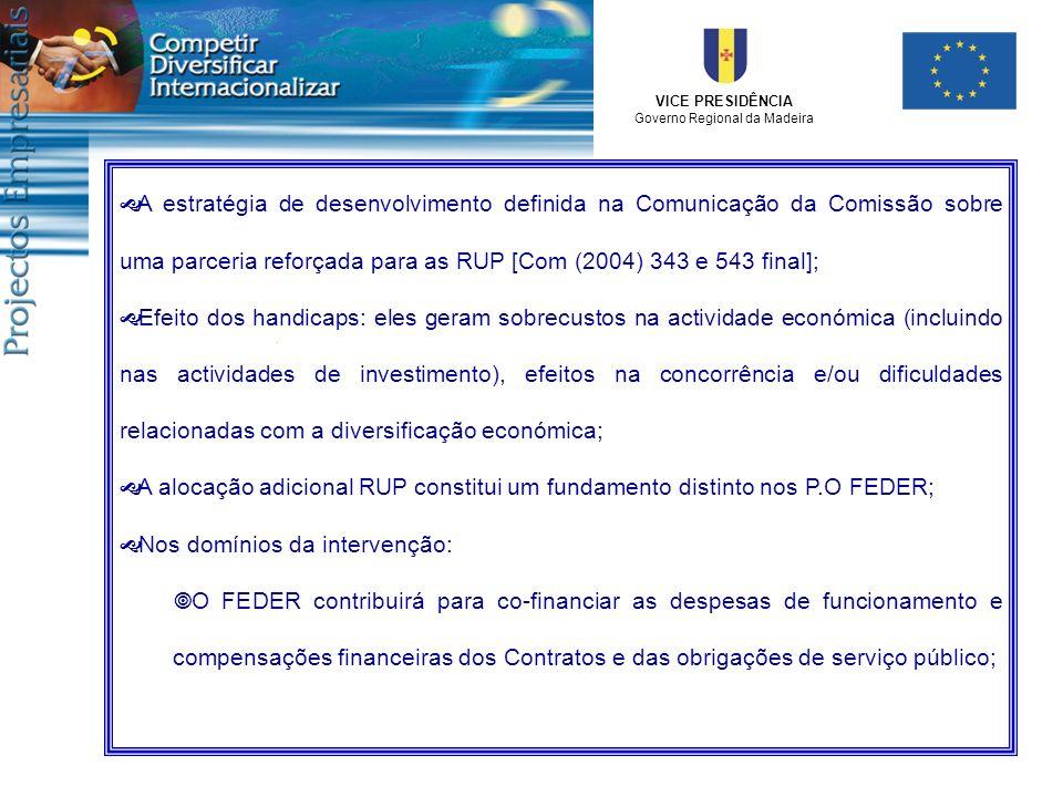 VICE PRESIDÊNCIA Governo Regional da Madeira A estratégia de desenvolvimento definida na Comunicação da Comissão sobre uma parceria reforçada para as