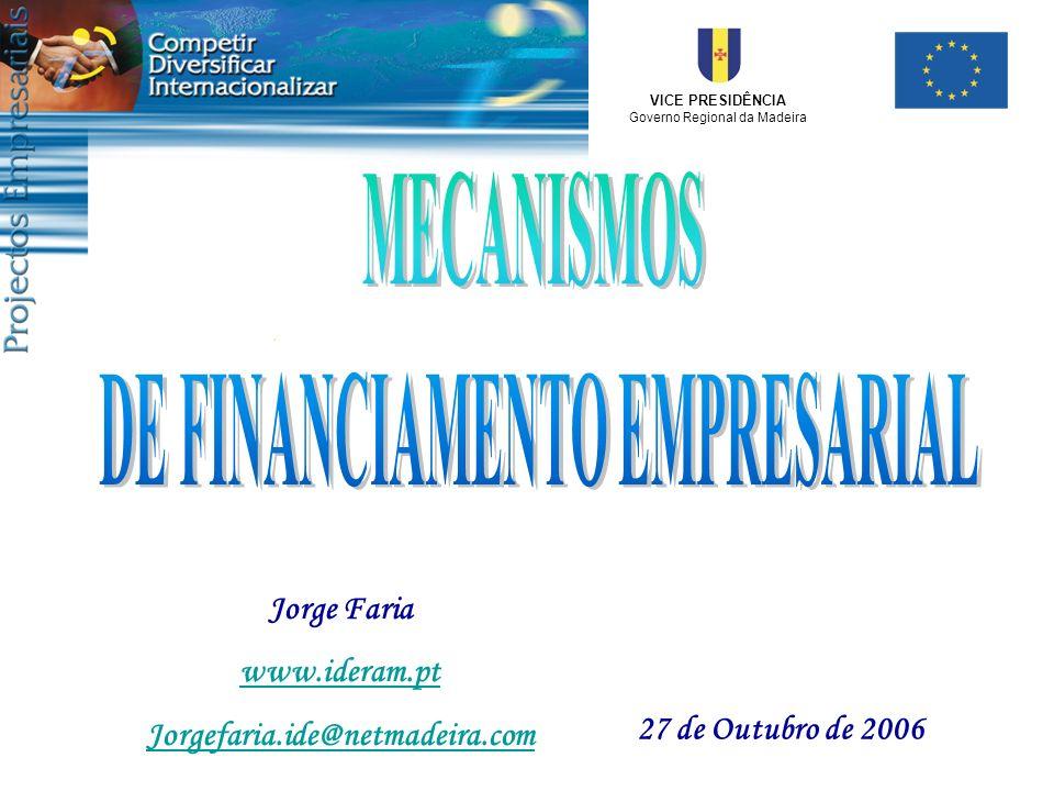 VICE PRESIDÊNCIA Governo Regional da Madeira Jorge Faria www.ideram.pt Jorgefaria.ide@netmadeira.com 27 de Outubro de 2006