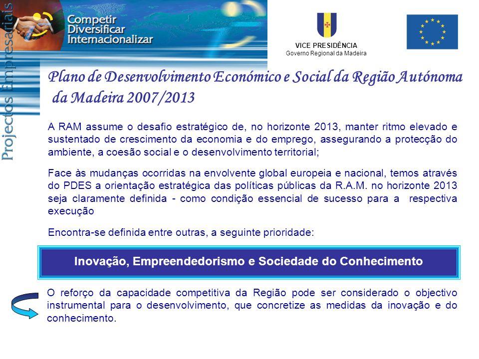 VICE PRESIDÊNCIA Governo Regional da Madeira A RAM assume o desafio estratégico de, no horizonte 2013, manter ritmo elevado e sustentado de cresciment