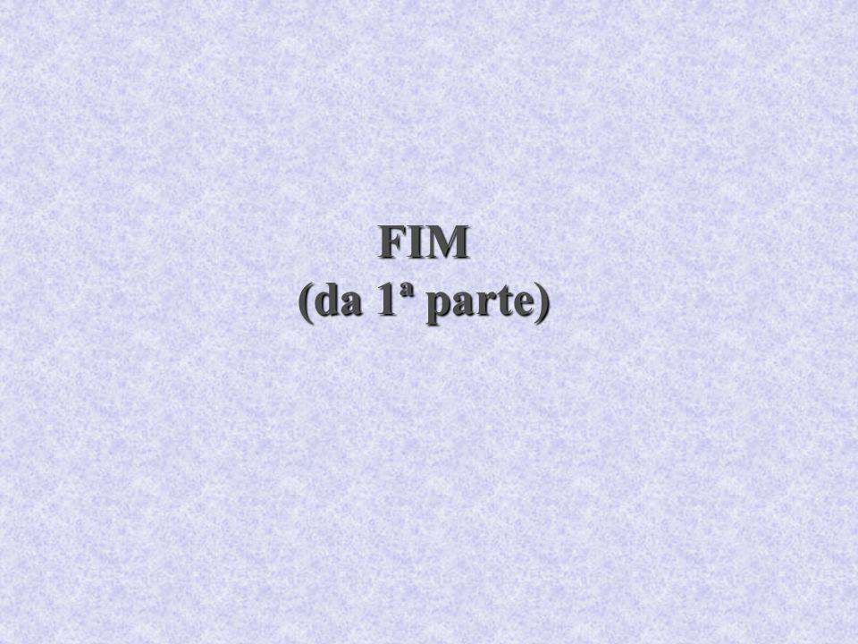 FIM (da 1ª parte)