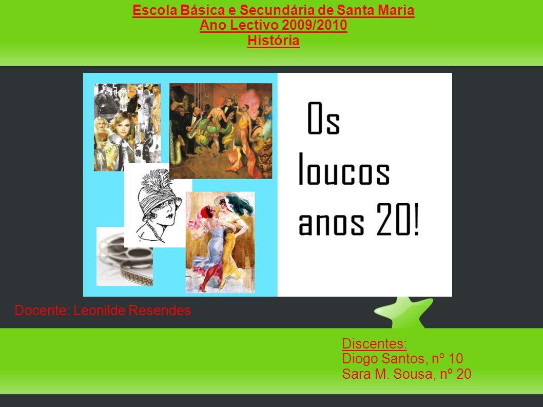 Discentes: Diogo Santos, nº 10 Sara M. Sousa, nº 20 Docente: Leonilde Resendes Escola Básica e Secundária de Santa Maria Ano Lectivo 2009/2010 Históri