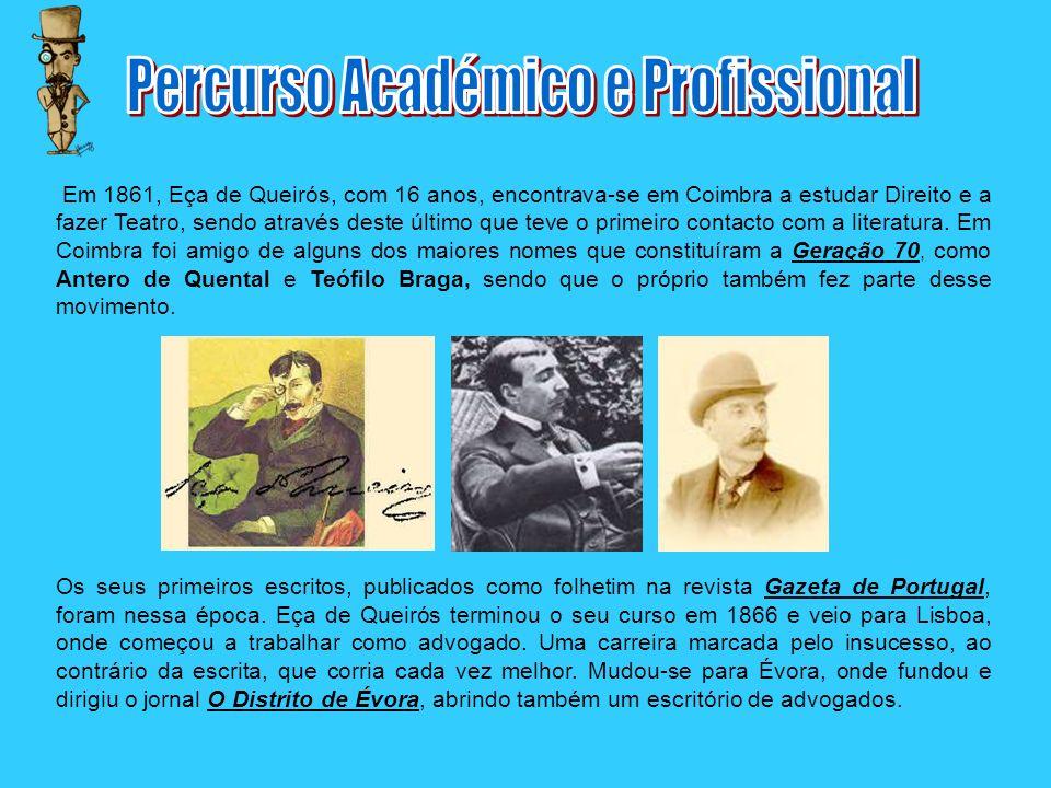 Em 1861, Eça de Queirós, com 16 anos, encontrava-se em Coimbra a estudar Direito e a fazer Teatro, sendo através deste último que teve o primeiro cont