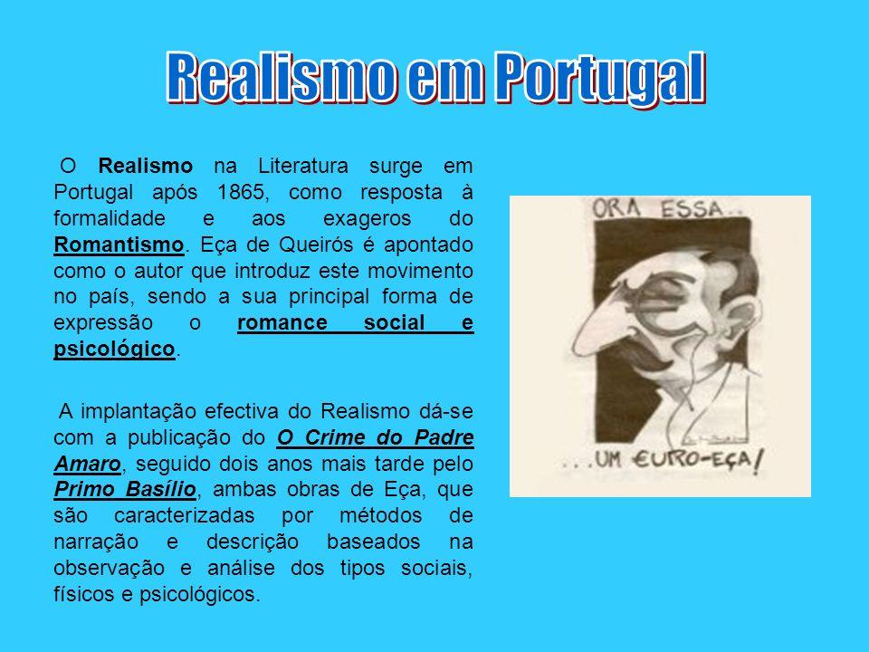 O Realismo na Literatura surge em Portugal após 1865, como resposta à formalidade e aos exageros do Romantismo. Eça de Queirós é apontado como o autor