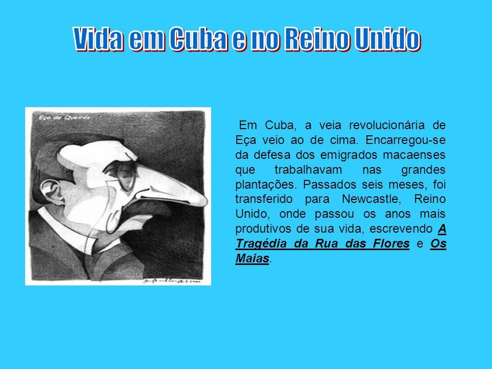 Em Cuba, a veia revolucionária de Eça veio ao de cima. Encarregou-se da defesa dos emigrados macaenses que trabalhavam nas grandes plantações. Passado