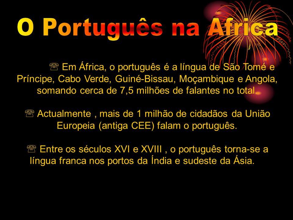 Em África, o português é a língua de São Tomé e Príncipe, Cabo Verde, Guiné-Bissau, Moçambique e Angola, somando cerca de 7,5 milhões de falantes no t