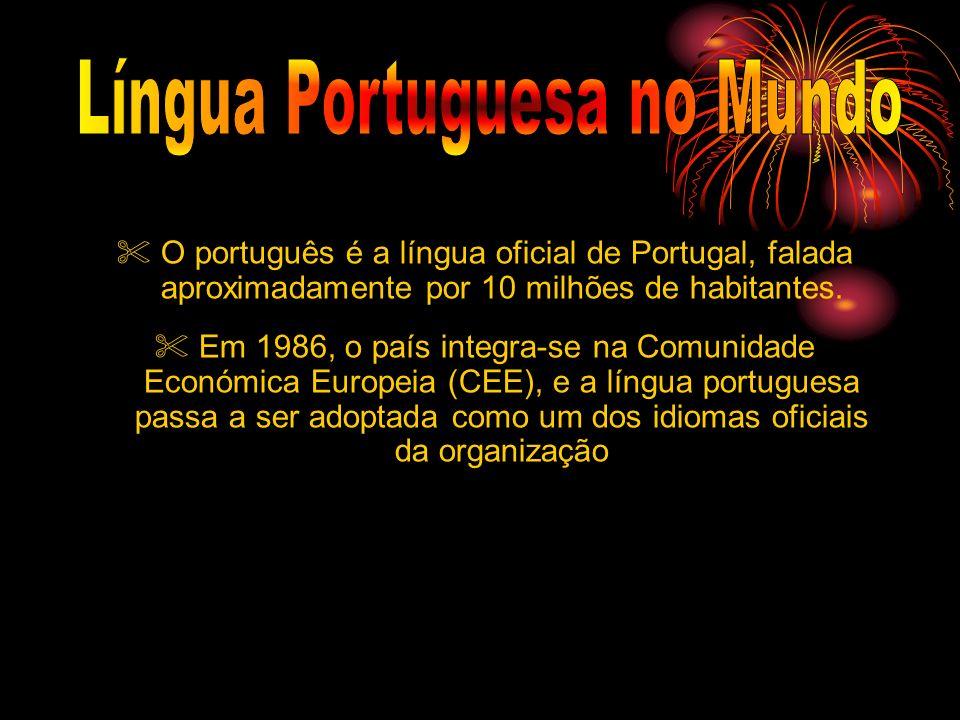 O português é a língua oficial de Portugal, falada aproximadamente por 10 milhões de habitantes. Em 1986, o país integra-se na Comunidade Económica Eu