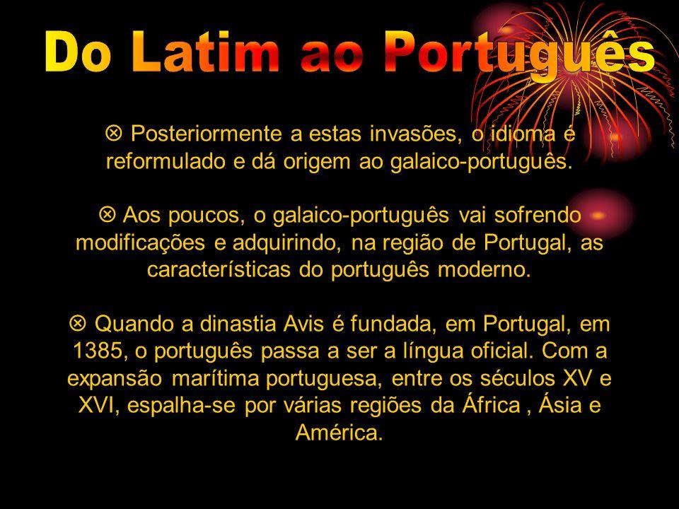 Posteriormente a estas invasões, o idioma é reformulado e dá origem ao galaico-português. Aos poucos, o galaico-português vai sofrendo modificações e