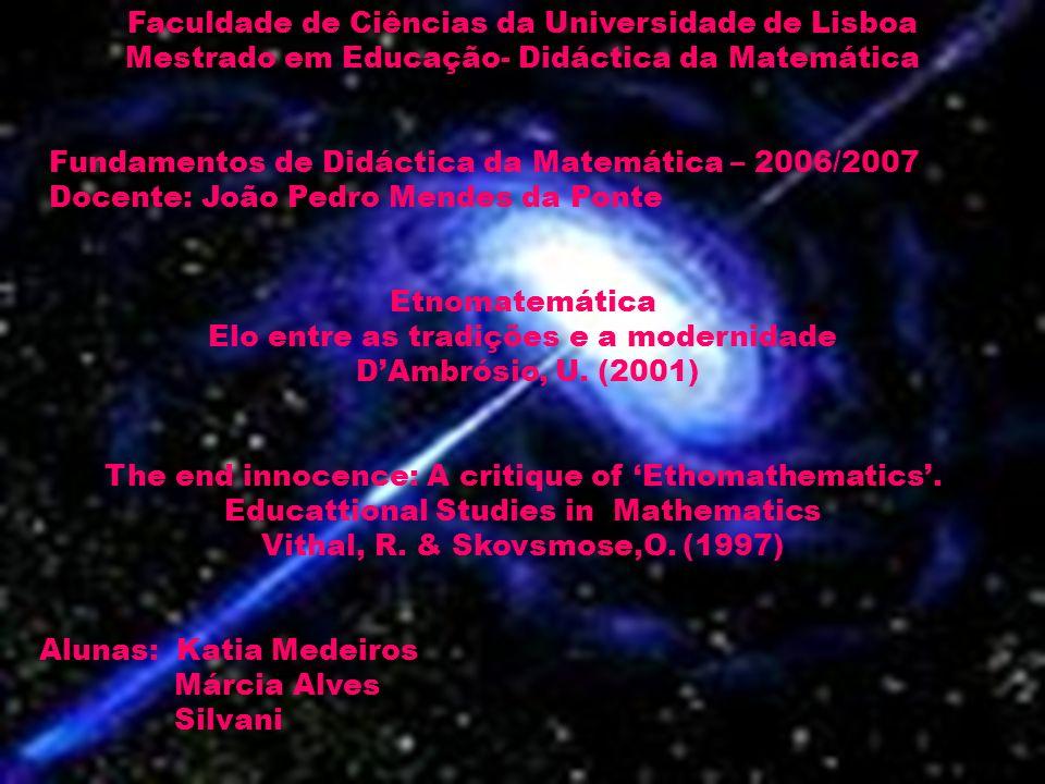 Etnomatemática Etmomatemática – do grego etno = c ontexto cultural.