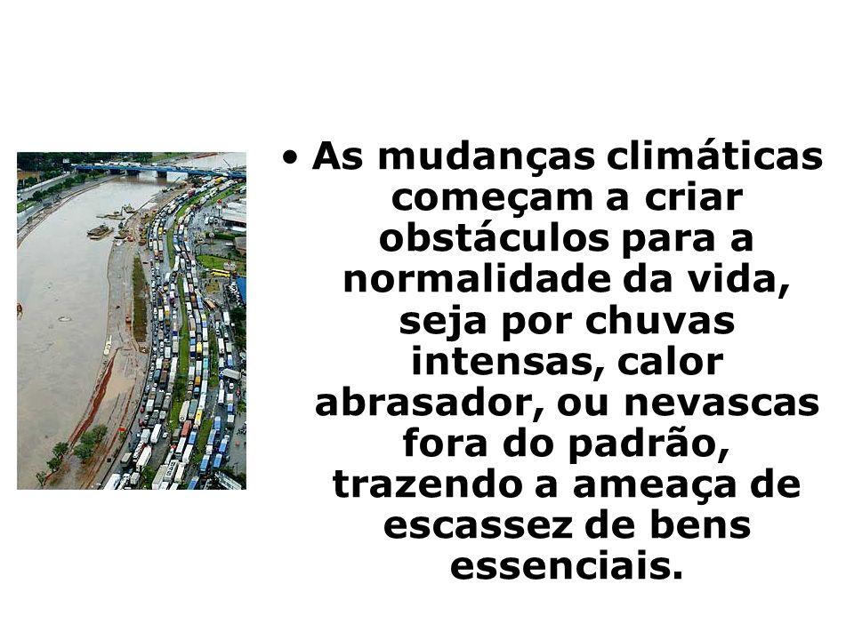 As mudanças climáticas começam a criar obstáculos para a normalidade da vida, seja por chuvas intensas, calor abrasador, ou nevascas fora do padrão, t