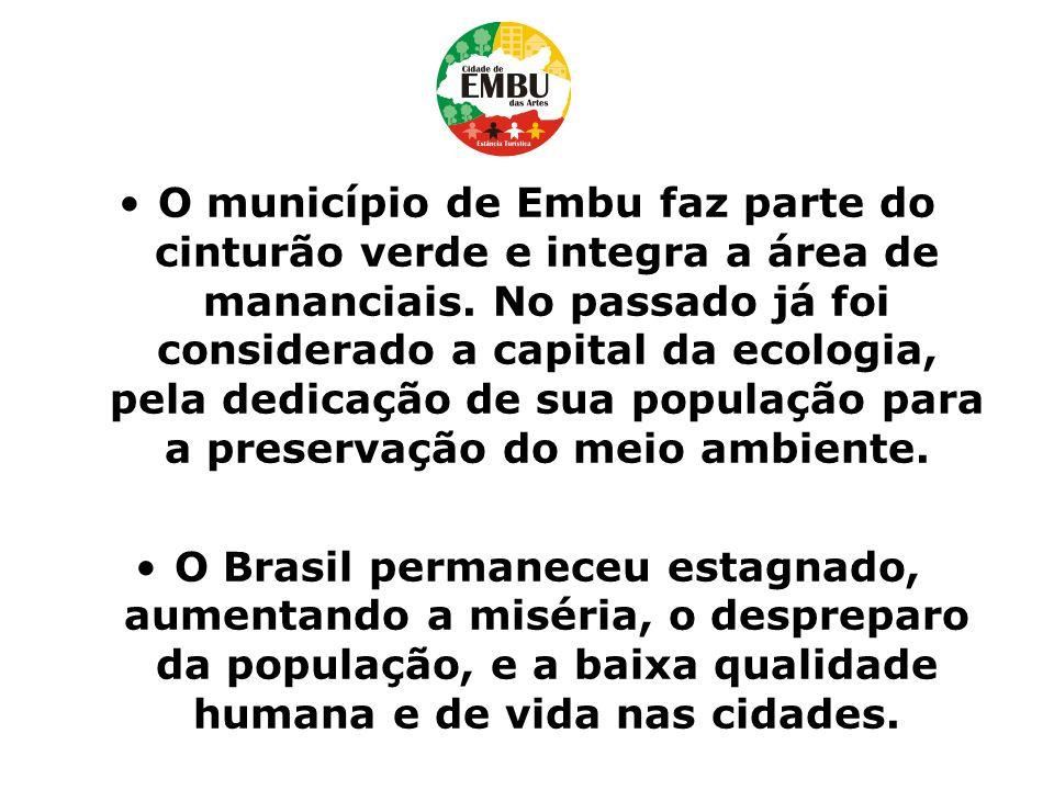 O município de Embu faz parte do cinturão verde e integra a área de mananciais. No passado já foi considerado a capital da ecologia, pela dedicação de