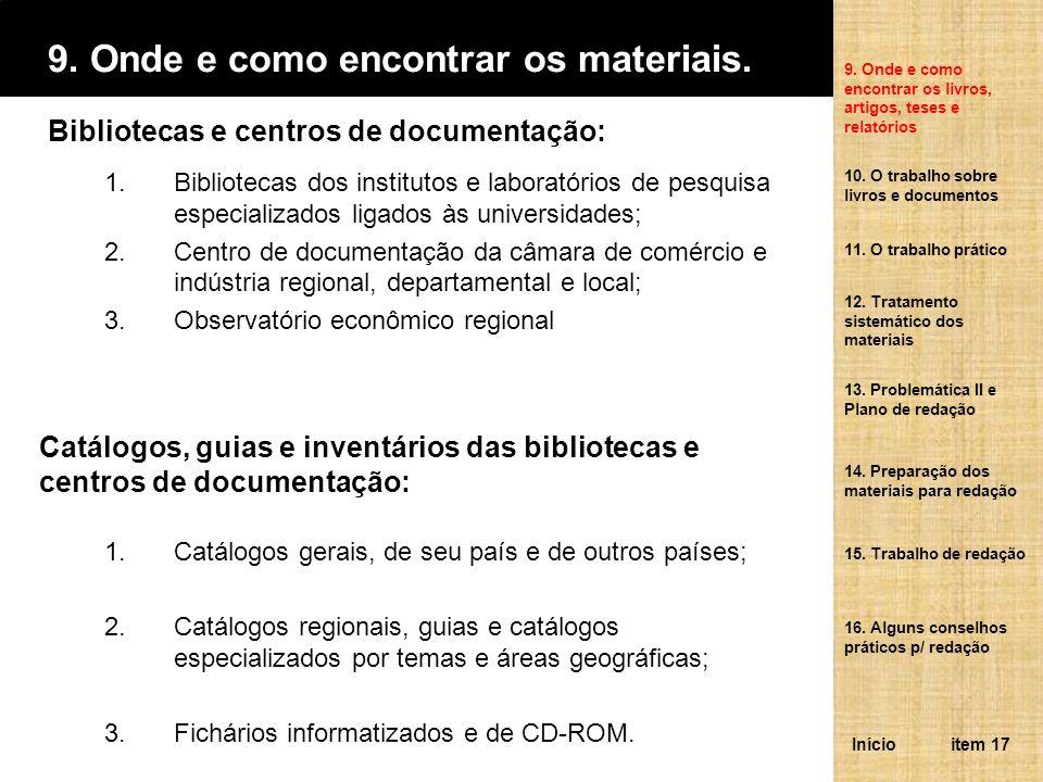 9. Onde e como encontrar os materiais. 9. Onde e como encontrar os livros, artigos, teses e relatórios item 17Início Bibliotecas e centros de document