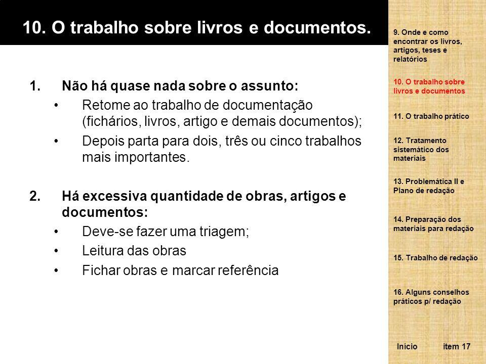10.O trabalho sobre livros e documentos.