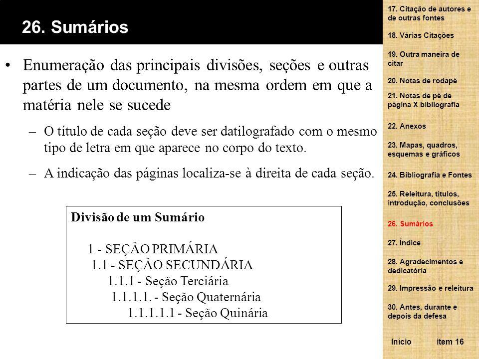 Enumeração das principais divisões, seções e outras partes de um documento, na mesma ordem em que a matéria nele se sucede –O título de cada seção dev