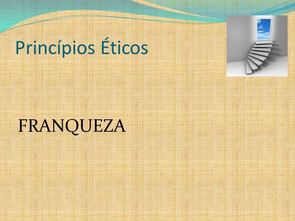 Princípios Éticos FRANQUEZA