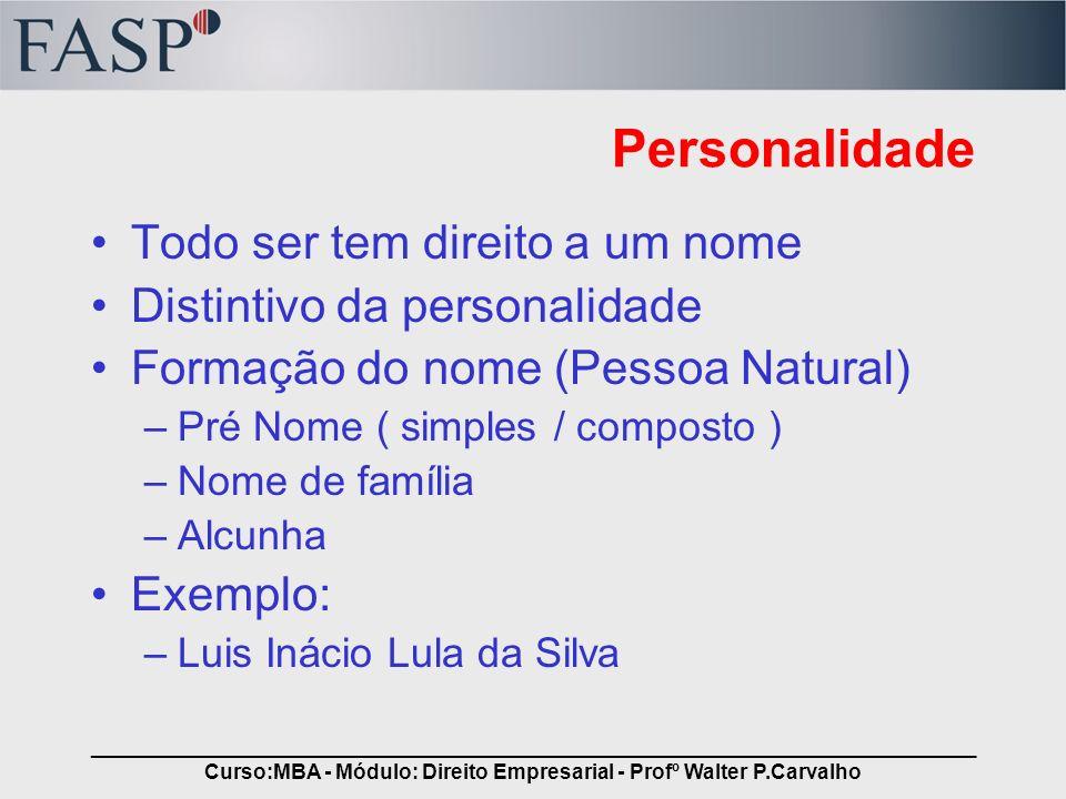 _____________________________________________________________________________ Curso:MBA - Módulo: Direito Empresarial - Profº Walter P.Carvalho Person