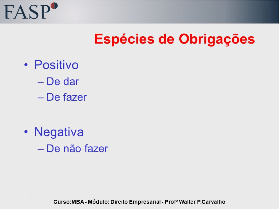 _____________________________________________________________________________ Curso:MBA - Módulo: Direito Empresarial - Profº Walter P.Carvalho Espéci