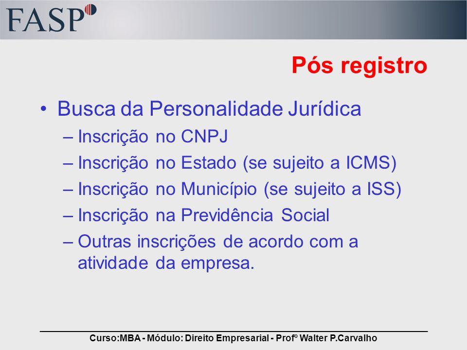 _____________________________________________________________________________ Curso:MBA - Módulo: Direito Empresarial - Profº Walter P.Carvalho Pós re