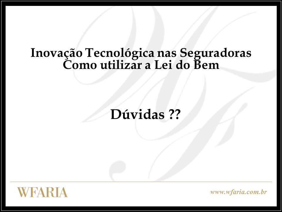 www.wfaria.com.br Obrigado.
