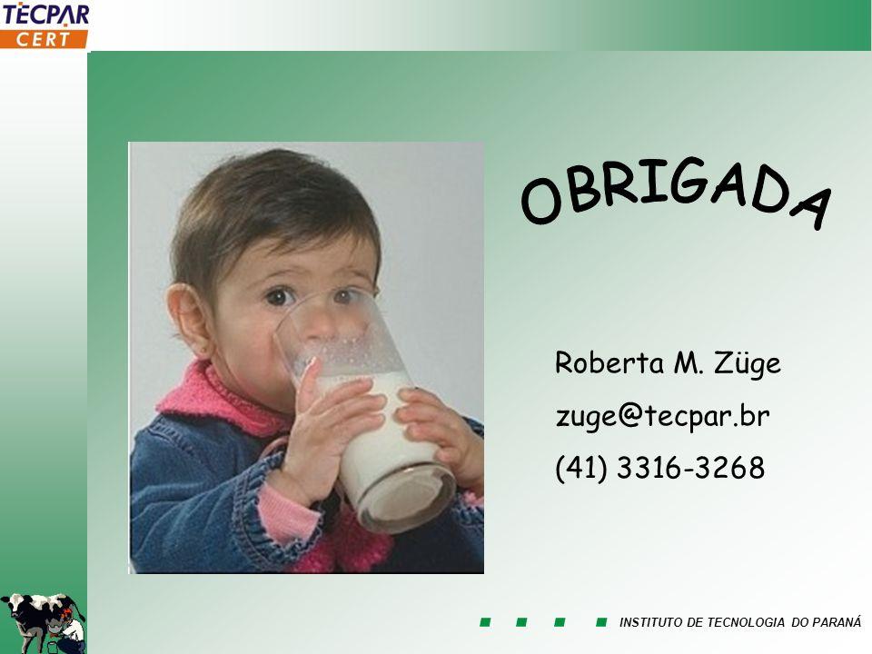 INSTITUTO DE TECNOLOGIA DO PARANÁ Roberta M. Züge zuge@tecpar.br (41) 3316-3268