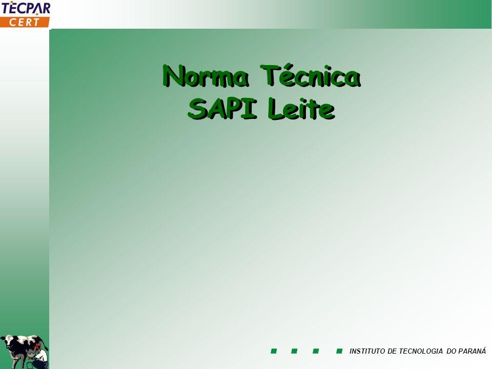 INSTITUTO DE TECNOLOGIA DO PARANÁ Norma Técnica SAPI Leite Norma Técnica SAPI Leite