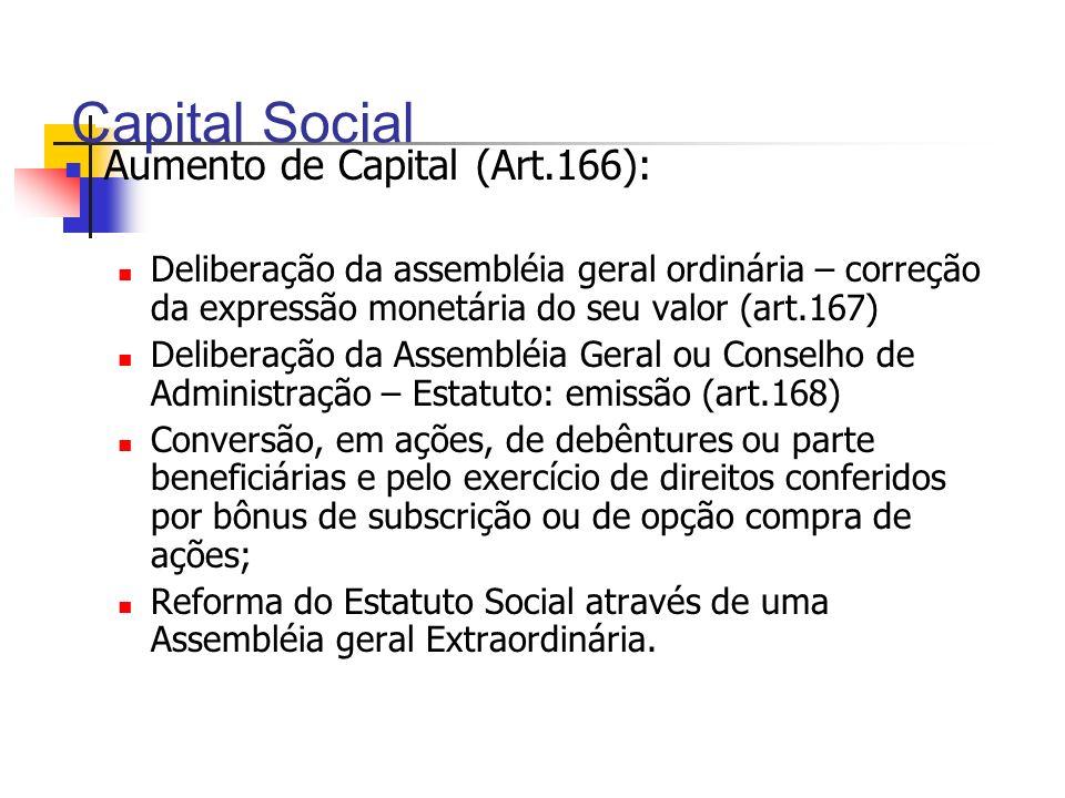 Aumento de Capital (Art.166): Deliberação da assembléia geral ordinária – correção da expressão monetária do seu valor (art.167) Deliberação da Assemb