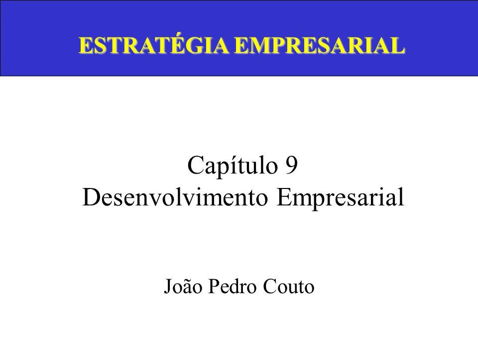 Capítulo 9 Desenvolvimento Empresarial João Pedro Couto ESTRATÉGIA EMPRESARIAL
