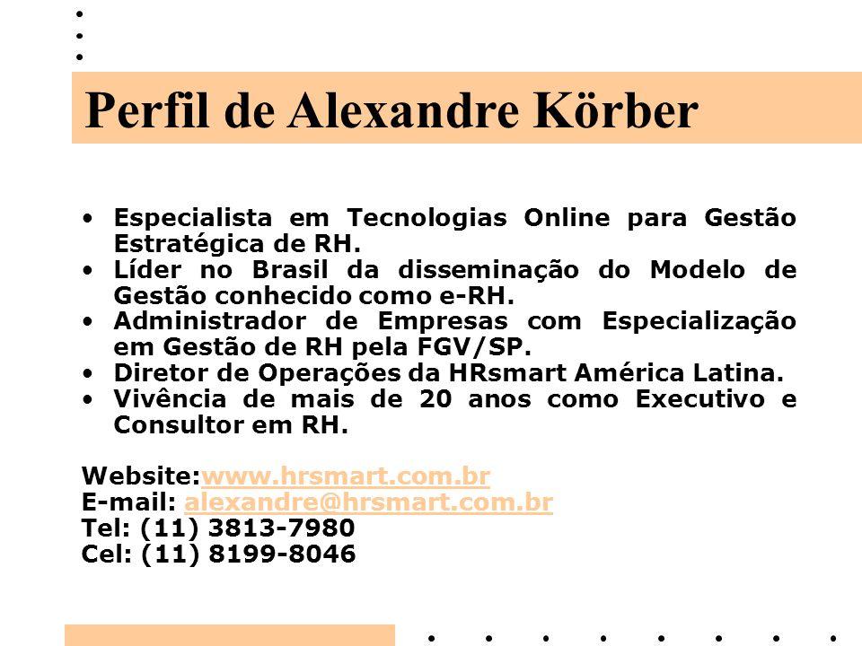 Especialista em Tecnologias Online para Gestão Estratégica de RH. Líder no Brasil da disseminação do Modelo de Gestão conhecido como e-RH. Administrad