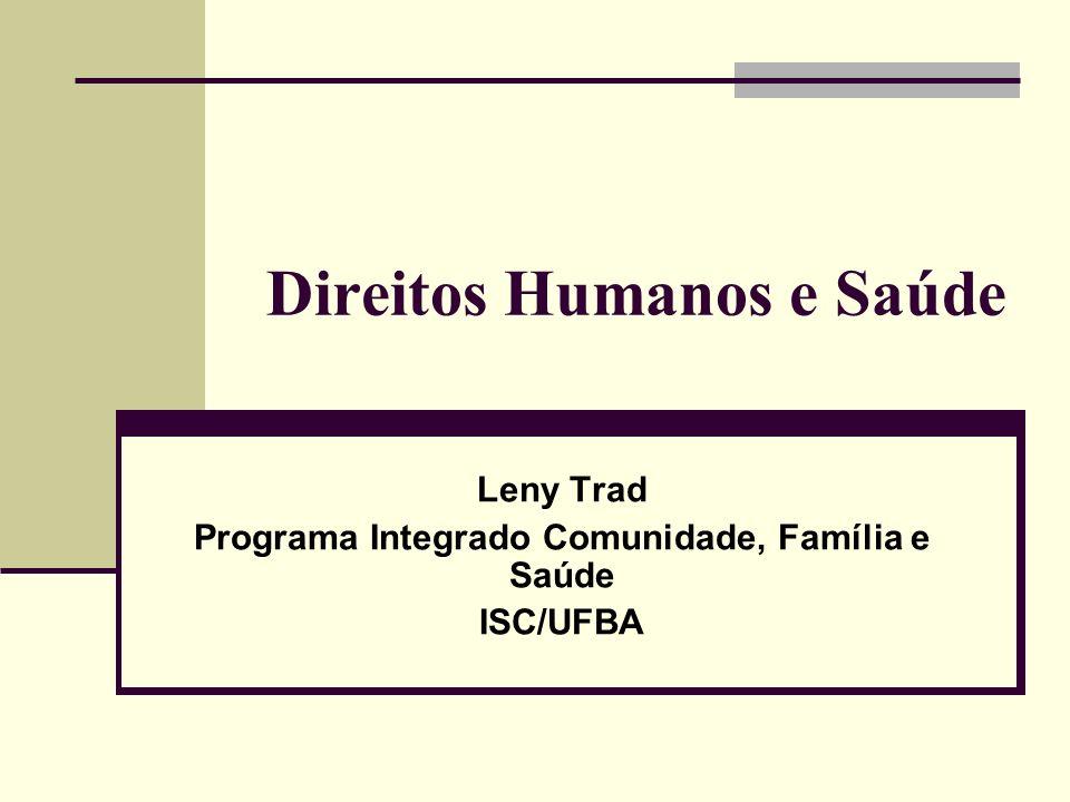 Direitos Humanos e Saúde Leny Trad Programa Integrado Comunidade, Família e Saúde ISC/UFBA