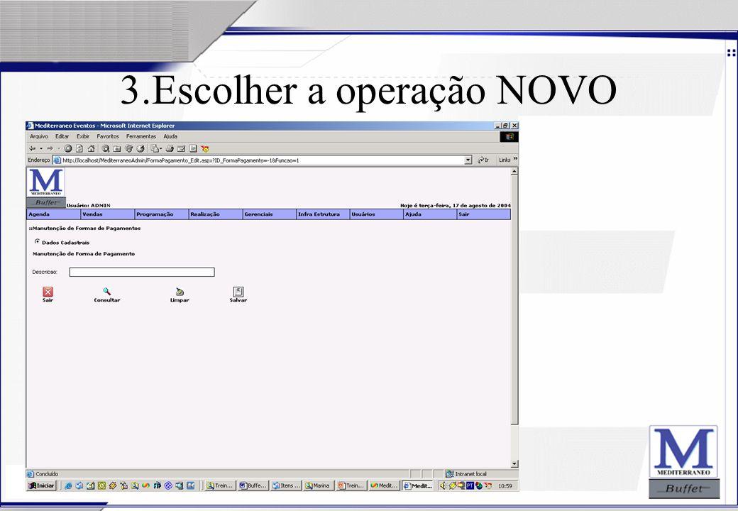 24/07/2003 3.Escolher a operação NOVO