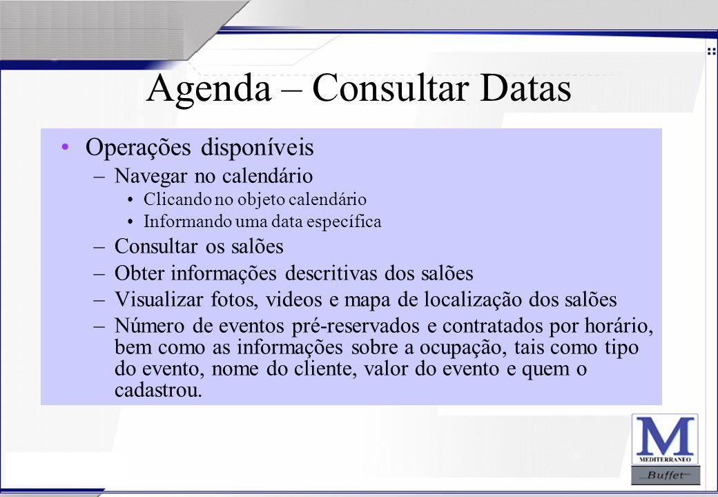 24/07/2003 Agenda – Consultar Datas Operações disponíveis –Navegar no calendário Clicando no objeto calendário Informando uma data específica –Consult