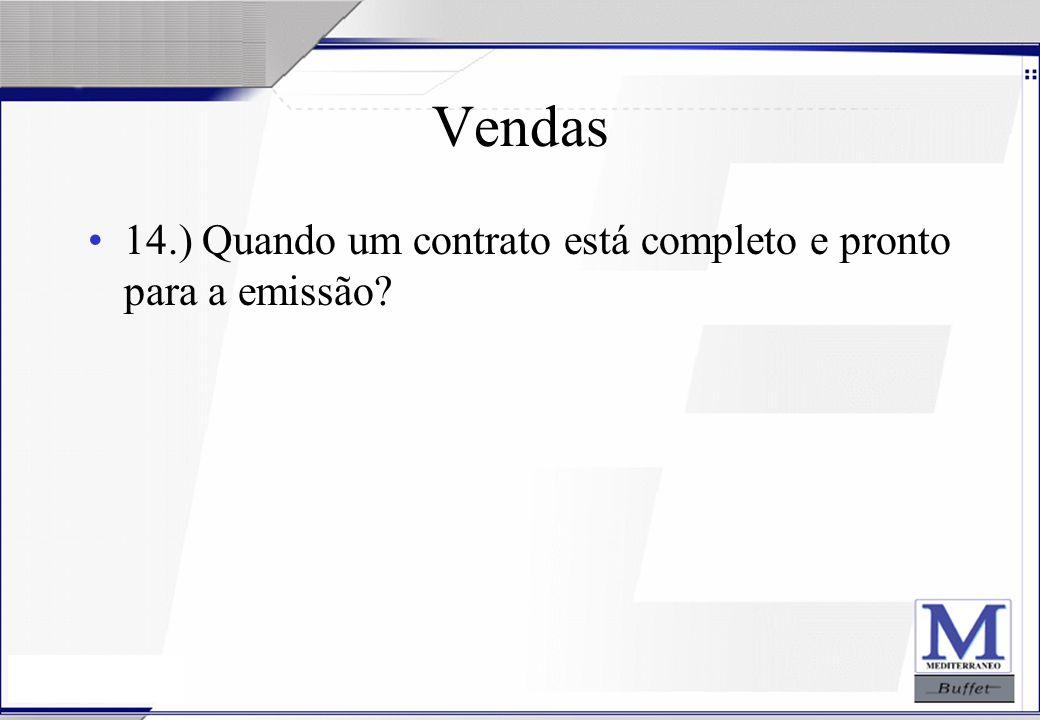 24/07/2003 Vendas 14.) Quando um contrato está completo e pronto para a emissão?