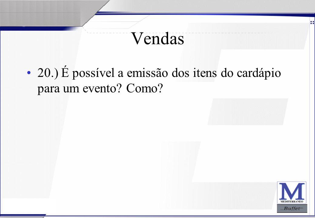 24/07/2003 Vendas 20.) É possível a emissão dos itens do cardápio para um evento? Como?