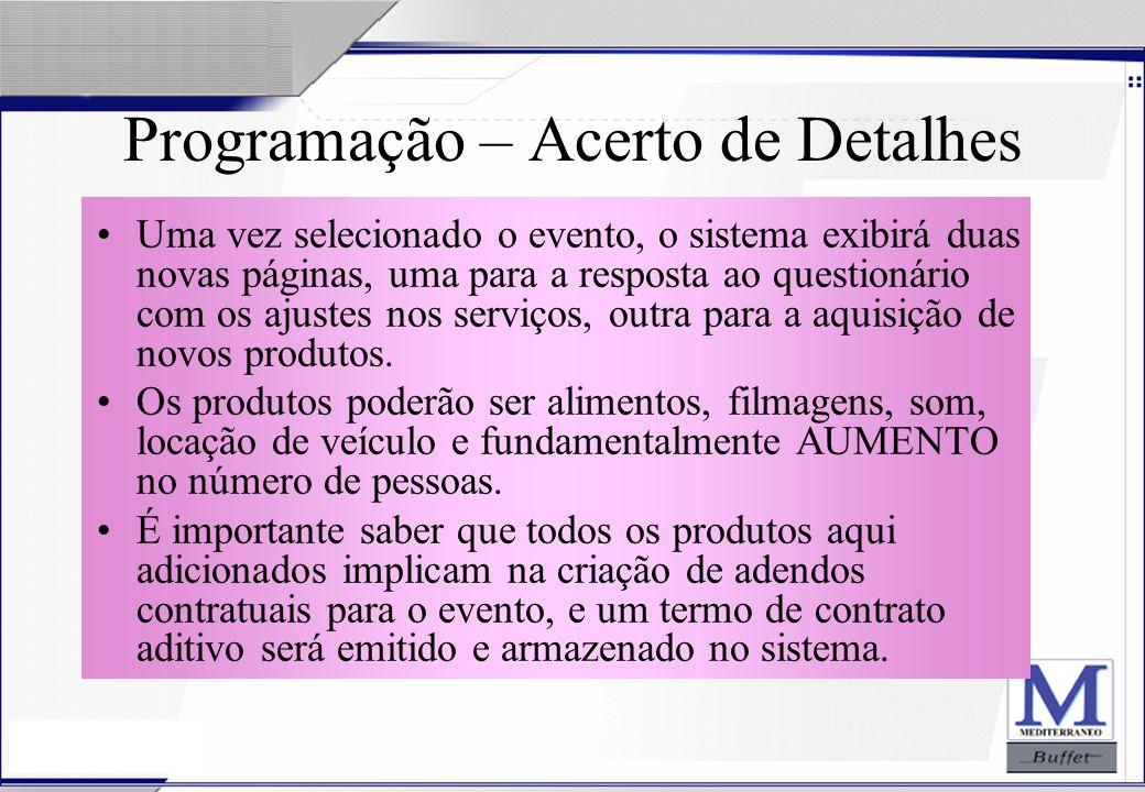 24/07/2003 Programação – Acerto de Detalhes Uma vez selecionado o evento, o sistema exibirá duas novas páginas, uma para a resposta ao questionário co