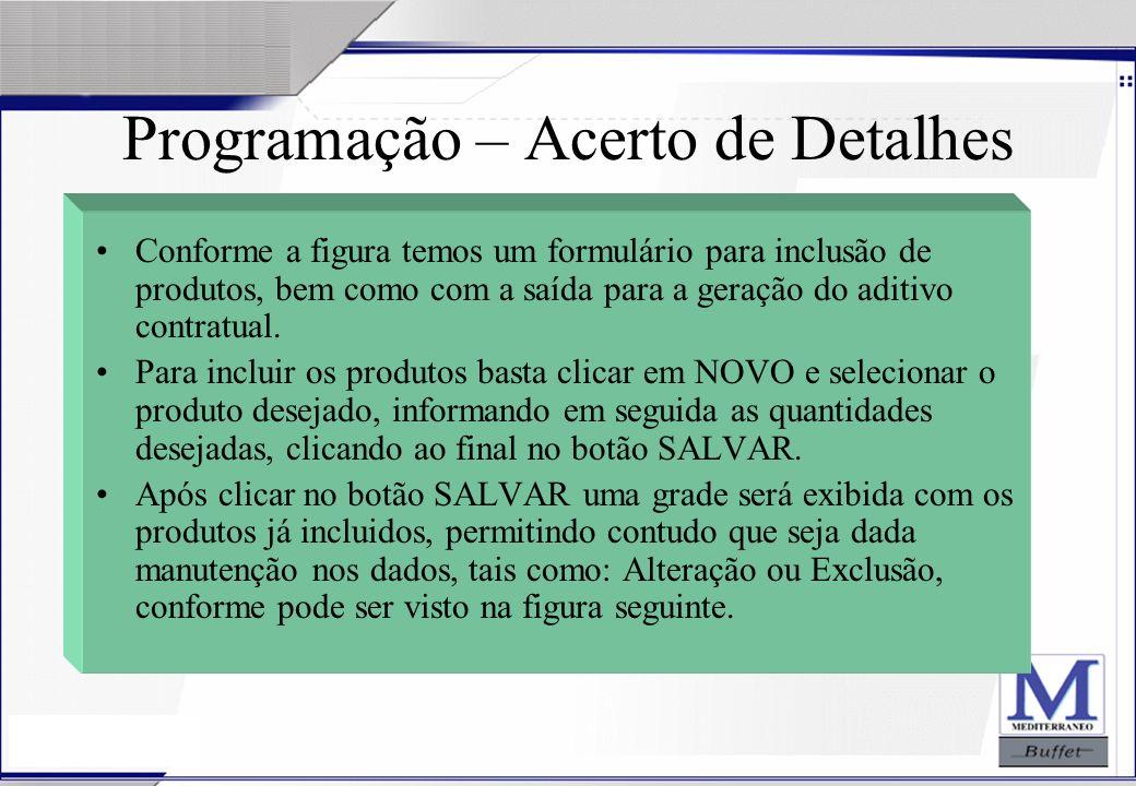 24/07/2003 Programação – Acerto de Detalhes Conforme a figura temos um formulário para inclusão de produtos, bem como com a saída para a geração do ad
