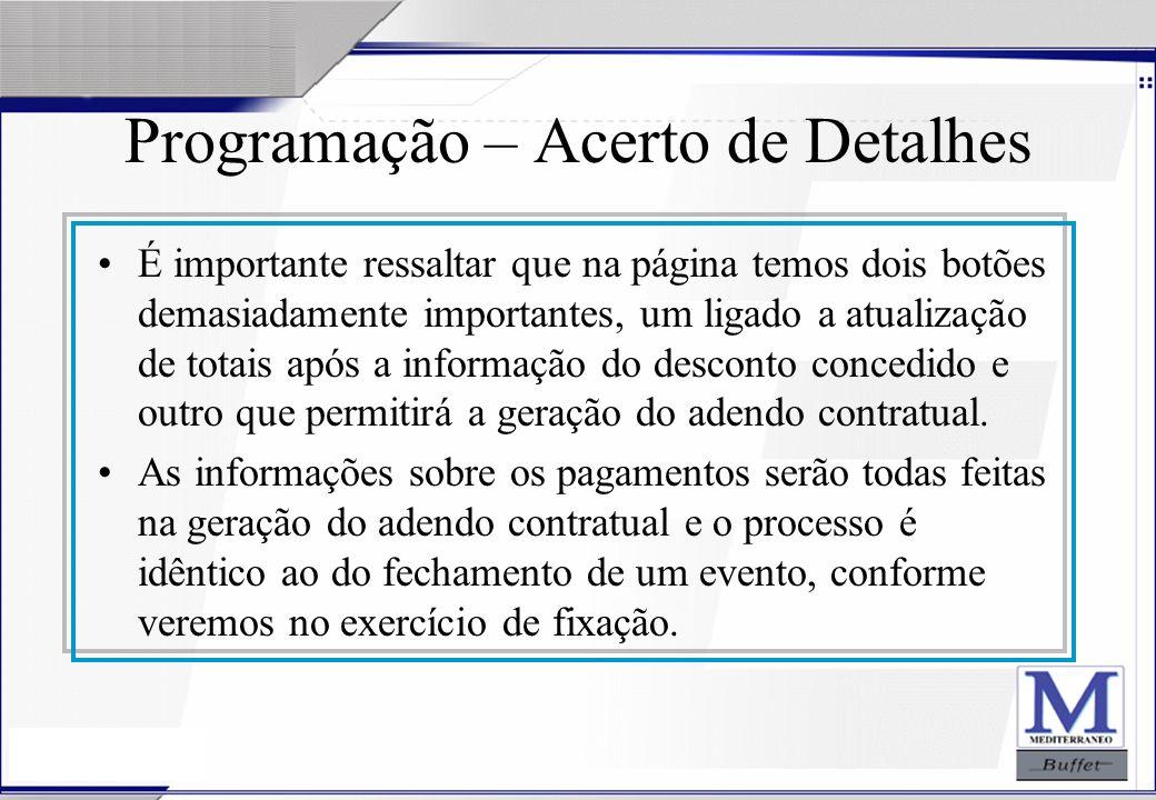 24/07/2003 Programação – Acerto de Detalhes É importante ressaltar que na página temos dois botões demasiadamente importantes, um ligado a atualização