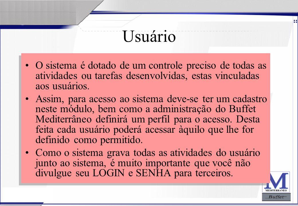 24/07/2003 Usuário O sistema é dotado de um controle preciso de todas as atividades ou tarefas desenvolvidas, estas vinculadas aos usuários. Assim, pa