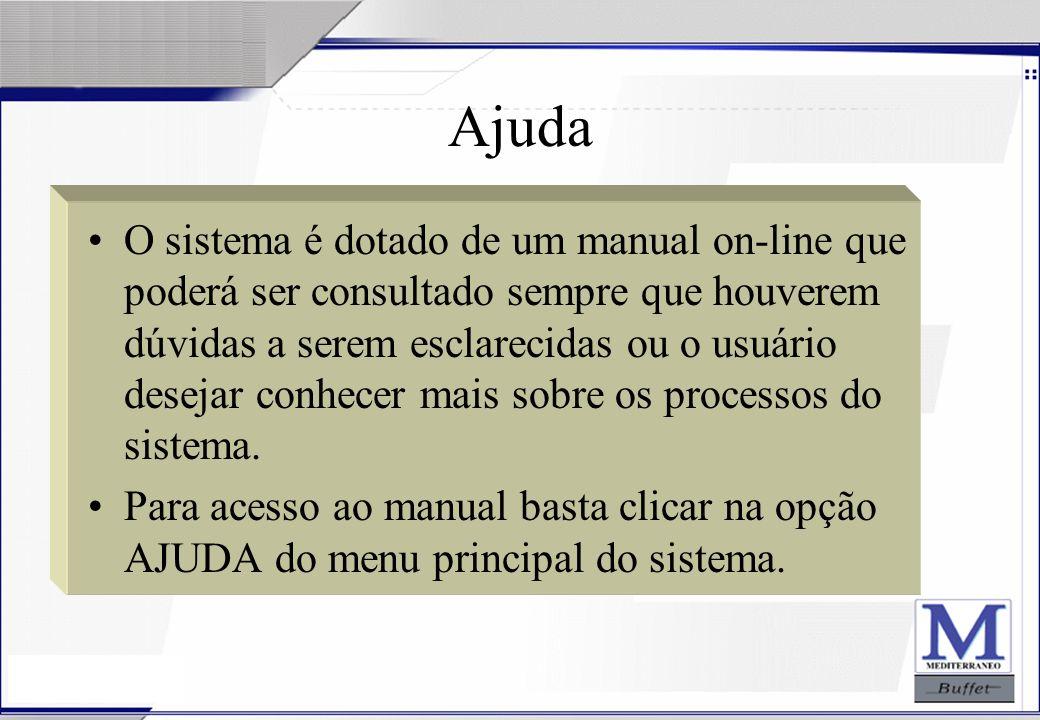 24/07/2003 Ajuda O sistema é dotado de um manual on-line que poderá ser consultado sempre que houverem dúvidas a serem esclarecidas ou o usuário desej