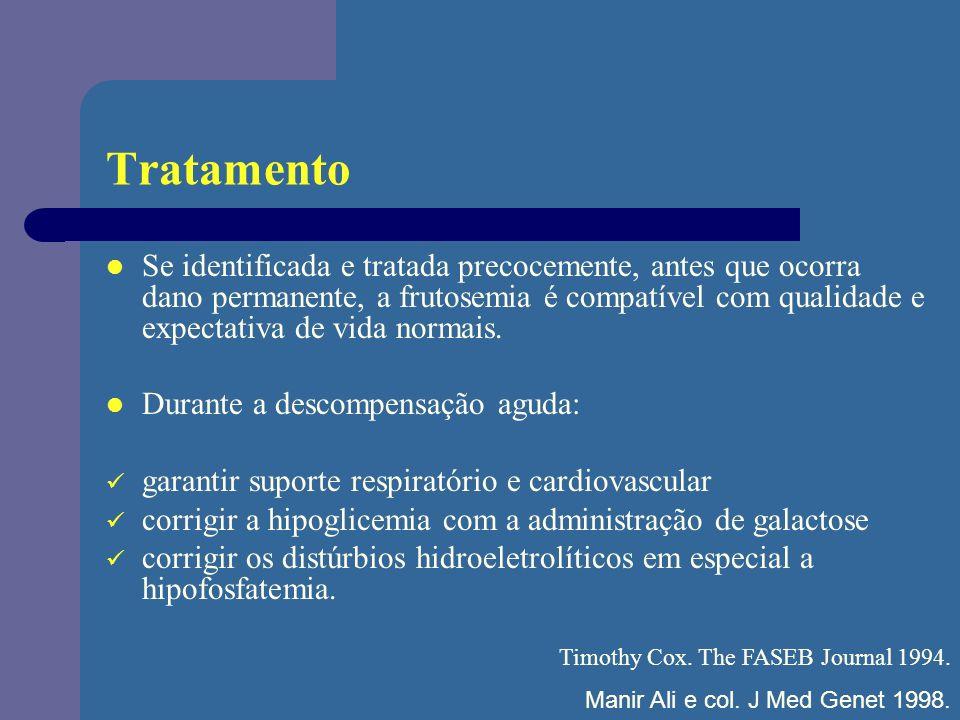 Tratamento Se identificada e tratada precocemente, antes que ocorra dano permanente, a frutosemia é compatível com qualidade e expectativa de vida nor