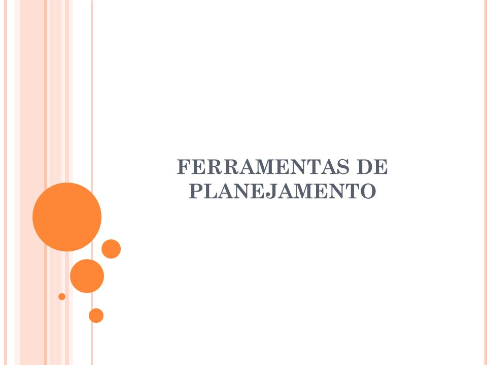 FERRAMENTAS DE PLANEJAMENTO