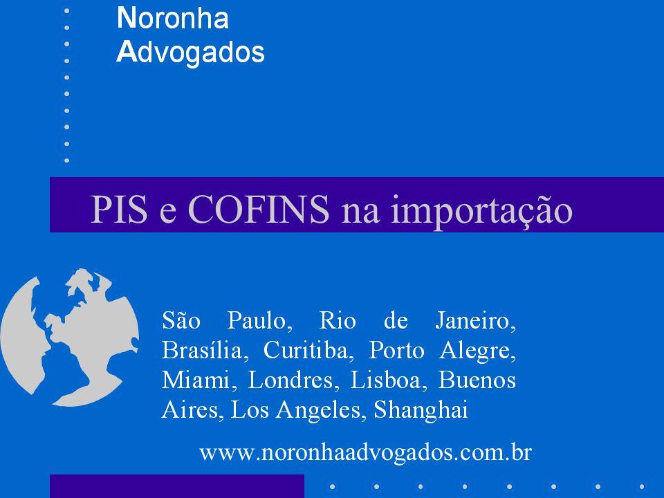 PIS e COFINS na importação www.noronhaadvogados.com.br